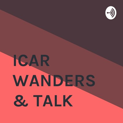 ICAR WANDERS & TALK