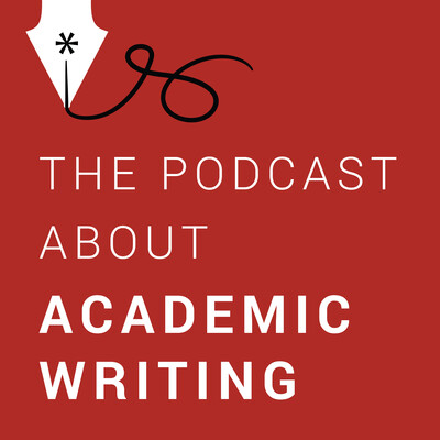 Academic writing - The podcast about academic writing