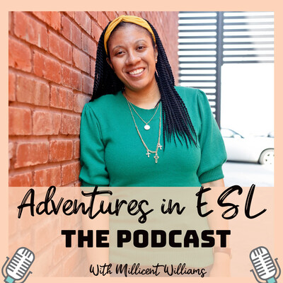 Adventures in ESL: A Podcast for K-12 ESL Teachers