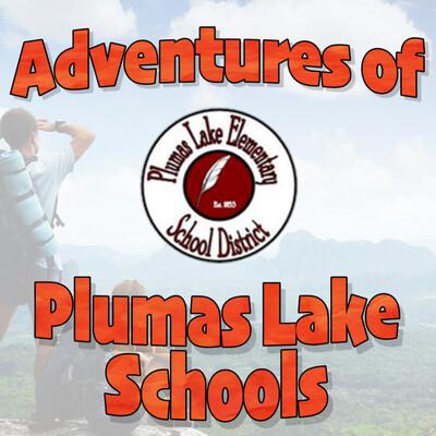 Adventures of Plumas Lake Schools