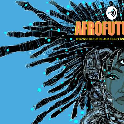 Afrofuturism Podcast