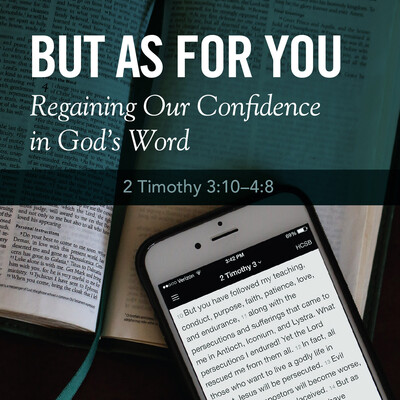 But As For You: Regaining Our Confidence in God's Word