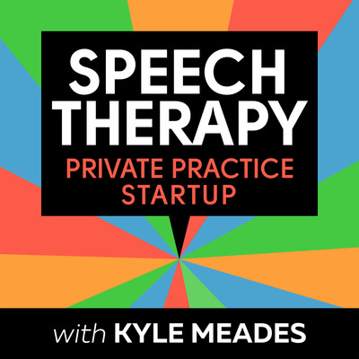 Speech Therapy Private Practice Startup Podcast