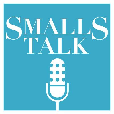 Smalls Talk