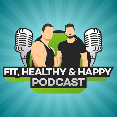 Fit, Healthy & Happy Podcast
