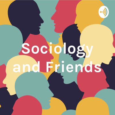 Sociology and Friends