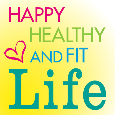 Happy Healthy and Fit Life