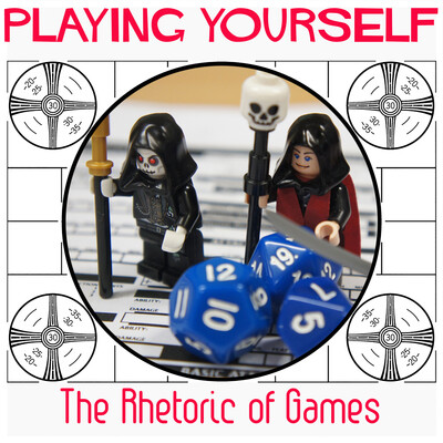Playing Yourself: The Rhetoric of Games