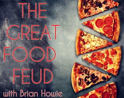 The Great Food Feud with Brian Howie