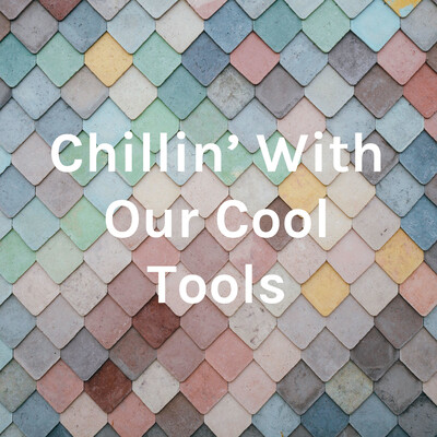Chillin' With Our Cool Tools