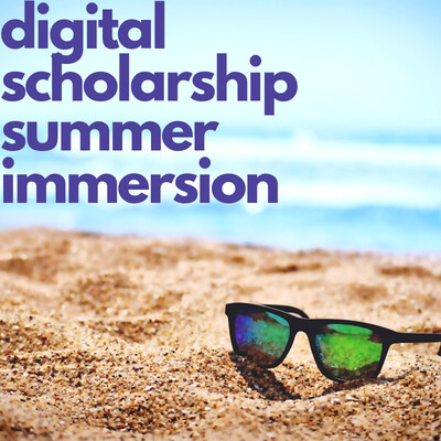 Digital Scholarship Summer Immersion: The Podcast