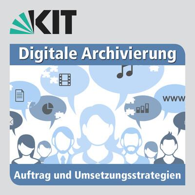 Digitale Archivierung – Auftrag und Umsetzungsstrategien