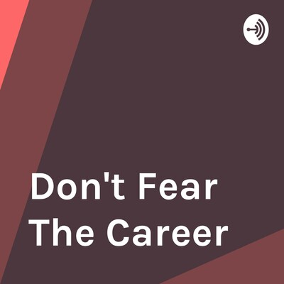 Don't Fear The Career