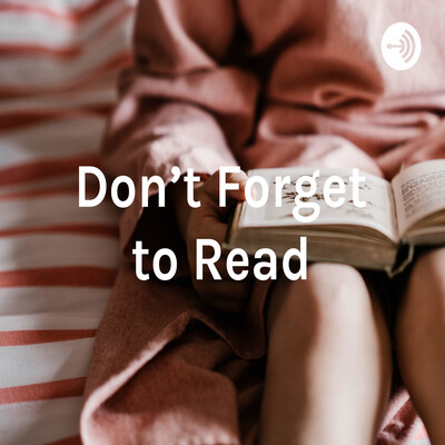 Don't Forget to Read