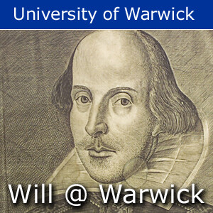 Will@Warwick - insights into the work of William Shakespeare