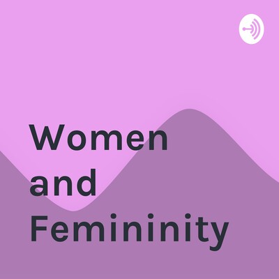Women and Femininity