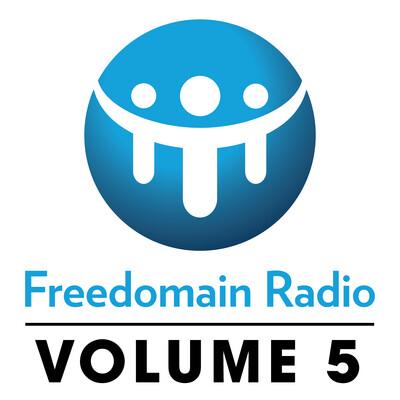 Freedomain Radio! Volume 5: Shows 1560-2119 - Freedomain Radio