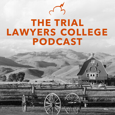The Trial Lawyers College Podcast