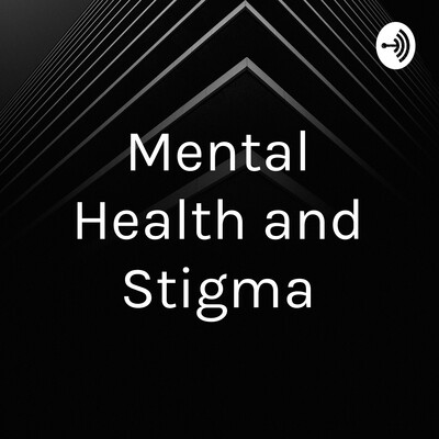 Mental Health and Stigma