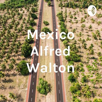 Mexico Alfred Walton