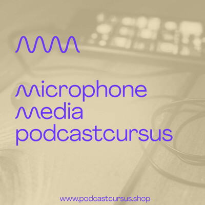 Microphone Media Podcastcursussen