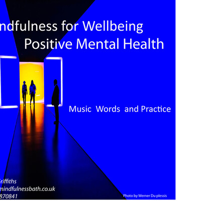 Mindfulness for Wellbeing and Positive Mental Health: Music, Words and Practice