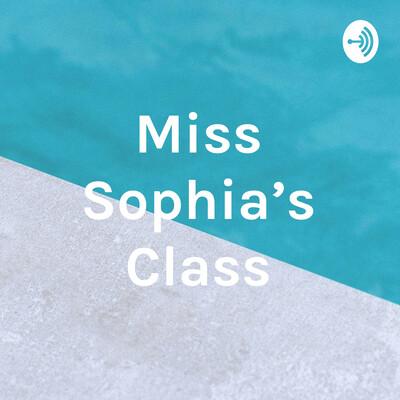 Miss Sophia's Class