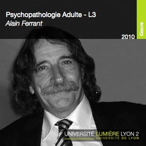 Enseignement Psychopathologie Adulte d'Alain Ferrant