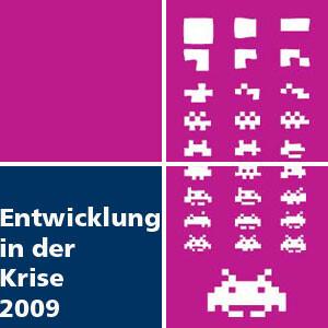 Entwicklung in der Krise - Krisenhafte Entwicklungen: 2009