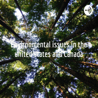Environmental issues in the united states and Canada