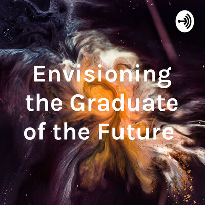 Envisioning the Graduate of the Future