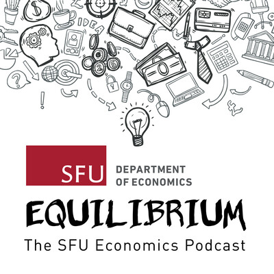Equilibrium: the SFU Economics Podcast