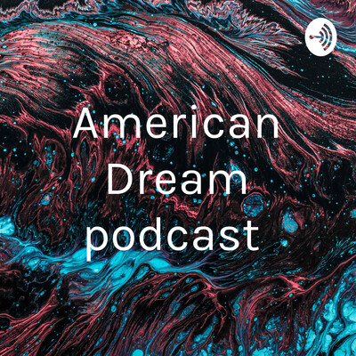 American Dream podcast