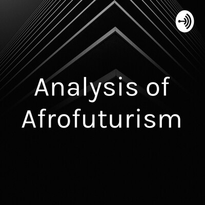 Analysis of Afrofuturism