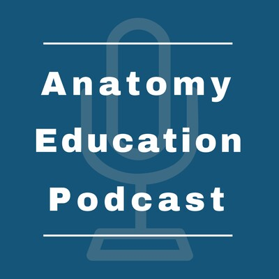 Anatomy Education Podcast