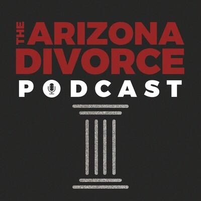 Arizona Divorce Podcast