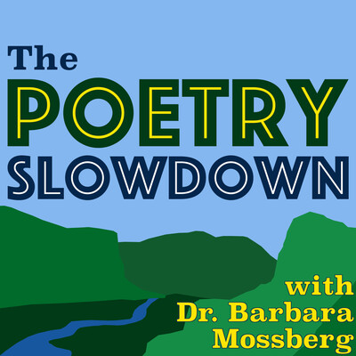 Dr. Barbara Mossberg » Poetry Slowdown