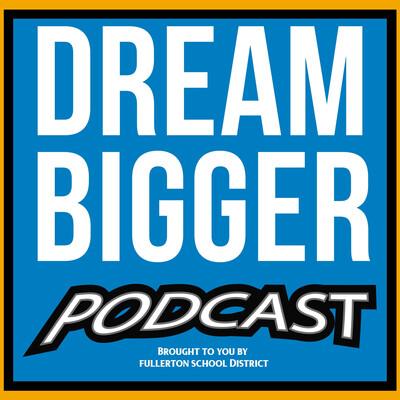 Dream Bigger Podcast