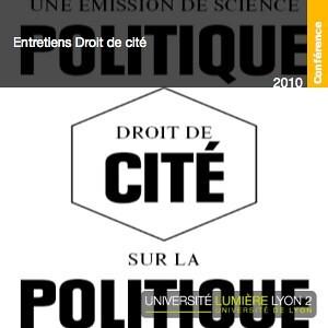 Droit de cité - Entretiens politiques
