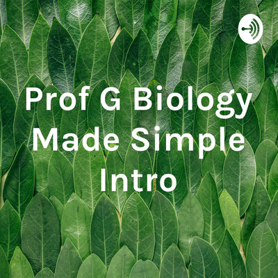 Prof G Biology Made Simple Intro