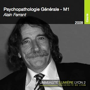Psychopathologie Générale - Alain Ferrant