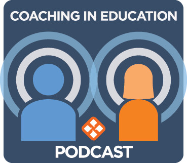 Coaching in Education Podcast Series