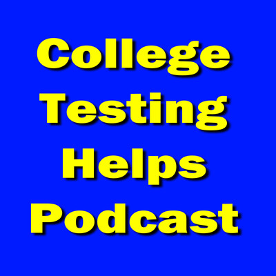 College Testing Helps Podcast