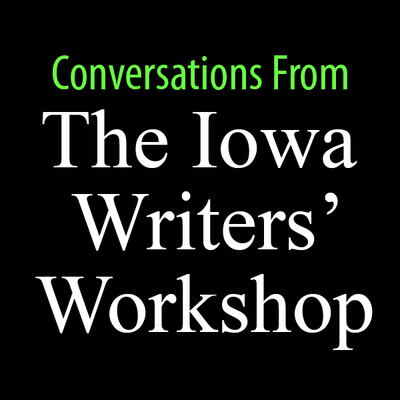Conversations From The Iowa Writers' Workshop