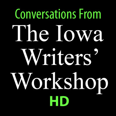 Conversations From The Iowa Writers' Workshop HD