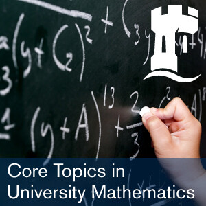 Core Topics in University Mathematics