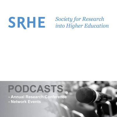 SRHE (Society for Research into Higher Education) Conference And Network Podcasts