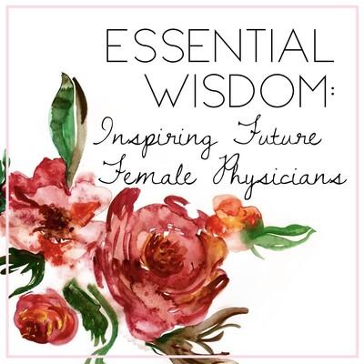Essential Wisdom: Inspiring Future Female Physicians