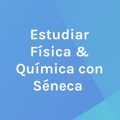 Estudiar Física & Química con Séneca