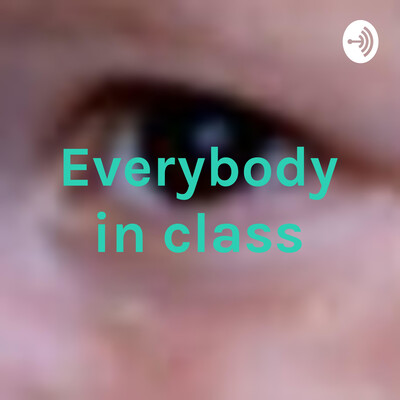 Everybody in class